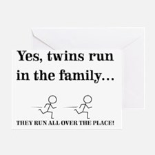 YES, TWINS RUN IN THE FAMILY Greeting Card