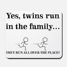 YES, TWINS RUN IN THE FAMILY Mousepad