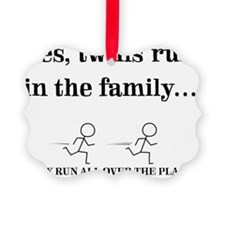 YES, TWINS RUN IN THE FAMILY Ornament