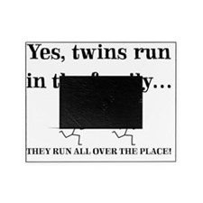 YES, TWINS RUN IN THE FAMILY Picture Frame