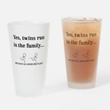 YES, TWINS RUN IN THE FAMILY Drinking Glass