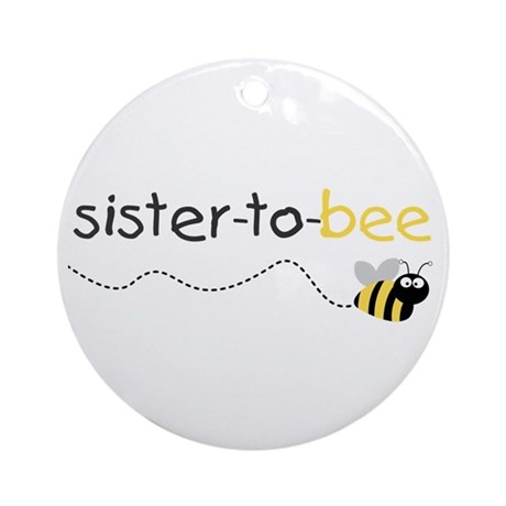 sister to be t shirt Ornament (Round)