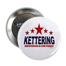 "Kettering Innovation Is Our Thing 2.25"" Button (10"