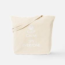 Keep Calm and Spy Everyone Tote Bag