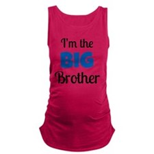 Im the Big Brother Maternity Tank Top