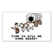 Time to Kill me Some Bears! (Oregon Trail) Decal