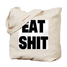 Eat Shit Tote Bag