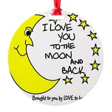 I LOVE YOU TO THE MOON AND BACK Ornament
