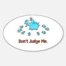 DON'T JUDGE ME Decal