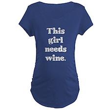 Needs Wine Maternity T-Shirt