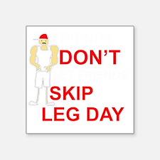 """Dont skip leg day Square Sticker 3"""" x 3"""""""