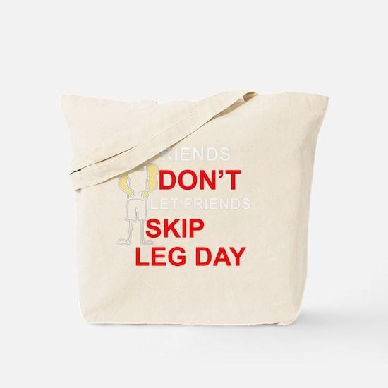 Dont skip leg day Tote Bag
