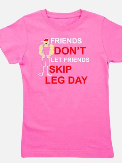 Dont skip leg day Girl's Tee