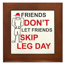 Dont skip leg day Framed Tile