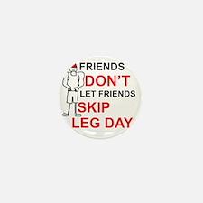 Dont skip leg day Mini Button