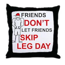 Dont skip leg day Throw Pillow