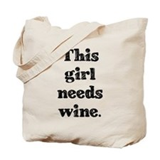 Needs Wine Tote Bag