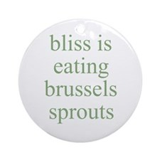 bliss is eating Brussels spro Ornament (Round)