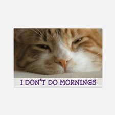 I Don't Do Mornings Cat Magnet