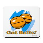 Got Basketballs? Mousepad