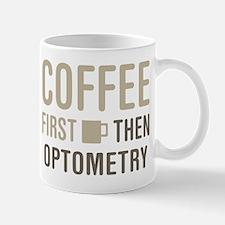 Coffee Then Optometry Mugs