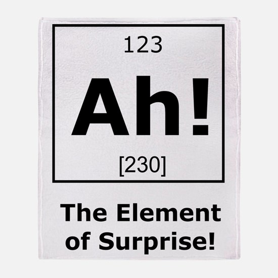 Ah! The element of surprise! Throw Blanket