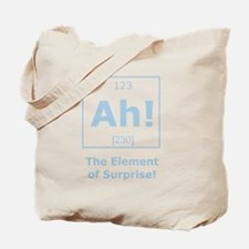 Ah! The element of surprise! Tote Bag