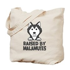 Raised by Malamutes Tote Bag
