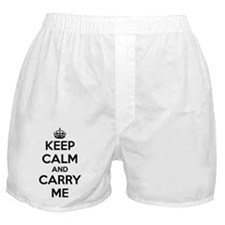 Keep Calm and Carry Me Boxer Shorts