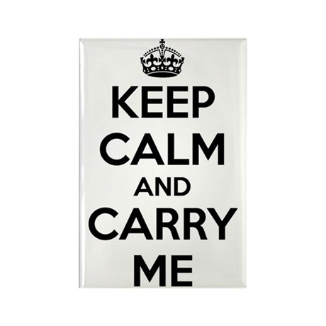 Keep Calm and Carry Me Rectangle Magnet