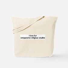 Live for comparative religiou Tote Bag