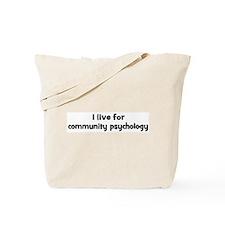 Live for community psychology Tote Bag
