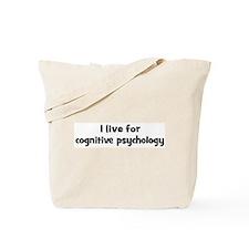 Live for cognitive psychology Tote Bag