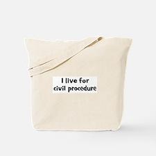 Live for civil procedure Tote Bag