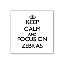 Keep calm and focus on Zebras Sticker