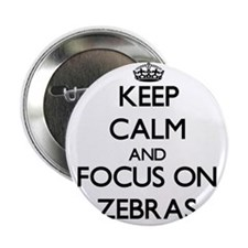 """Keep calm and focus on Zebras 2.25"""" Button"""