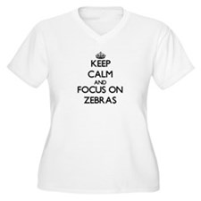 Keep calm and focus on Zebras Plus Size T-Shirt
