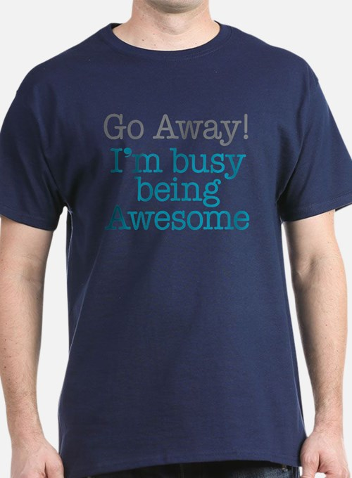 Busy Being Awesome T-Shirt