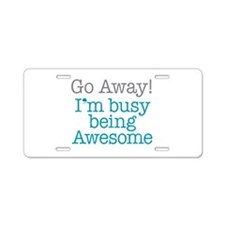 Busy Being Awesome Aluminum License Plate