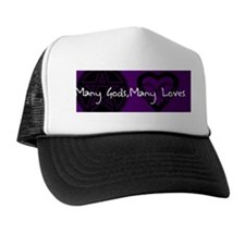 Many Gods, Many Loves Trucker Hat