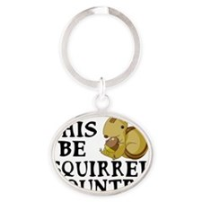 This Be Squirrel Country Oval Keychain