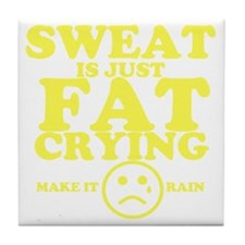 Sweat is just fat crying fitness work Tile Coaster