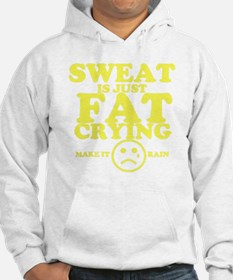 Sweat is just fat crying fitness Hoodie