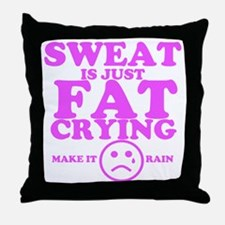 Sweat is just fat crying fitness work Throw Pillow