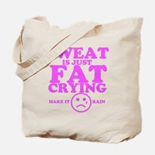 Sweat is just fat crying fitness work out Tote Bag