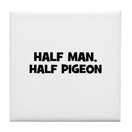 half man, half pigeon Tile Coaster
