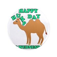 "Happy Hump Day is Wednesday camel funn 3.5"" Button"