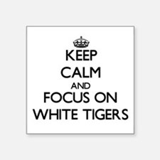 Keep calm and focus on White Tigers Sticker