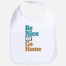 Be Nice Go Home Bib