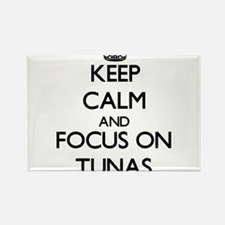 Keep calm and focus on Tunas Magnets